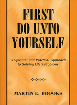 Martin E. Brooks First Do Unto Yourself Self Help Book